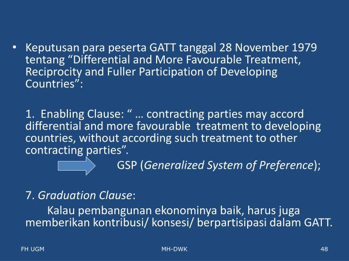 "Keputusan para peserta GATT tanggal 28 November 1979 tentang ""Differential and More Favourable Treatment, Reciprocity and Fuller Participation of Developing Countries"":"