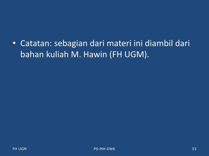 Catatan: sebagian dari materi ini diambil dari bahan kuliah M. Hawin (FH UGM).