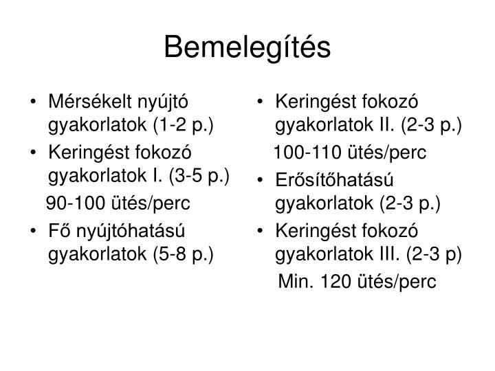 Mérsékelt nyújtó gyakorlatok (1-2 p.)