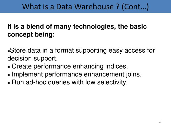 What is a Data Warehouse ? (Cont…)