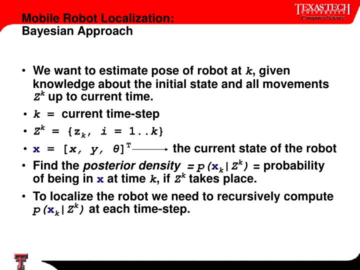 We want to estimate pose of robot at