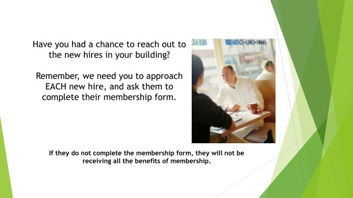 Have you had a chance to reach out to the new hires in your building?