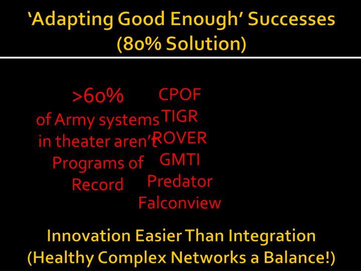 'Adapting Good Enough' Successes