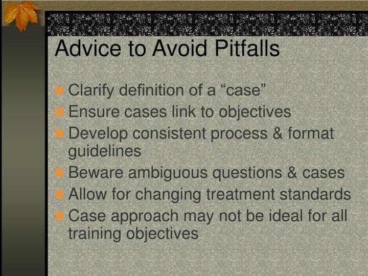 Advice to Avoid Pitfalls
