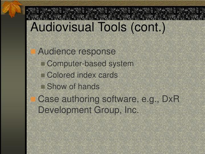 Audiovisual Tools (cont.)