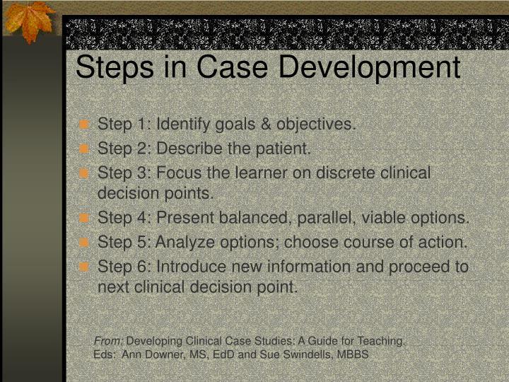 Steps in Case Development