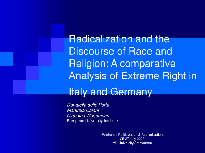 Radicalization and the Discourse of Race and Religion: A comparative Analysis of Extreme Right in It...