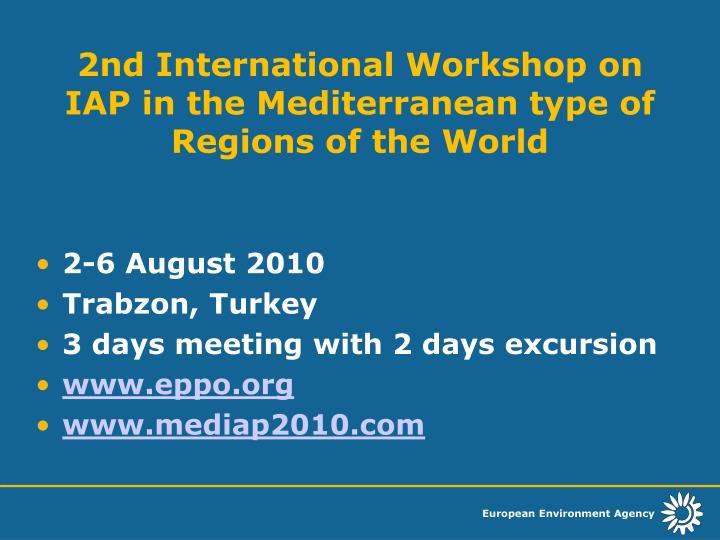 2nd International Workshop on IAP in the Mediterranean type of Regions of the World