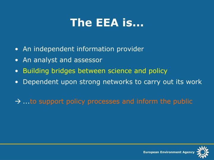 The EEA is...
