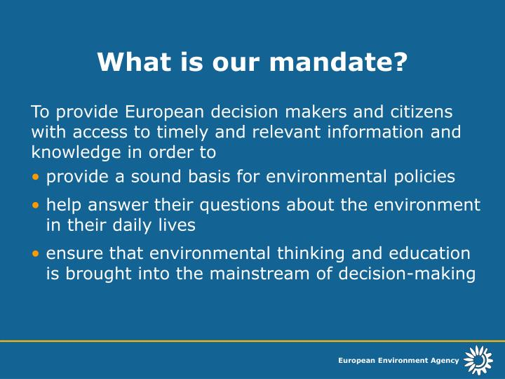 What is our mandate?