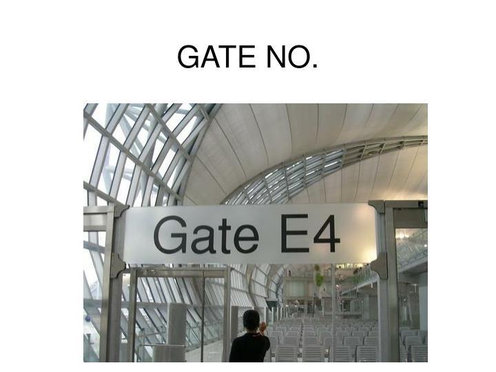 GATE NO.