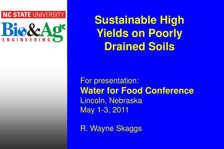 sustainable high yields on poorly drained soils