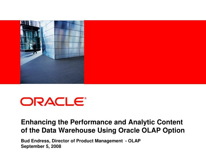 Enhancing the performance and analytic content of the data warehouse using oracle olap option