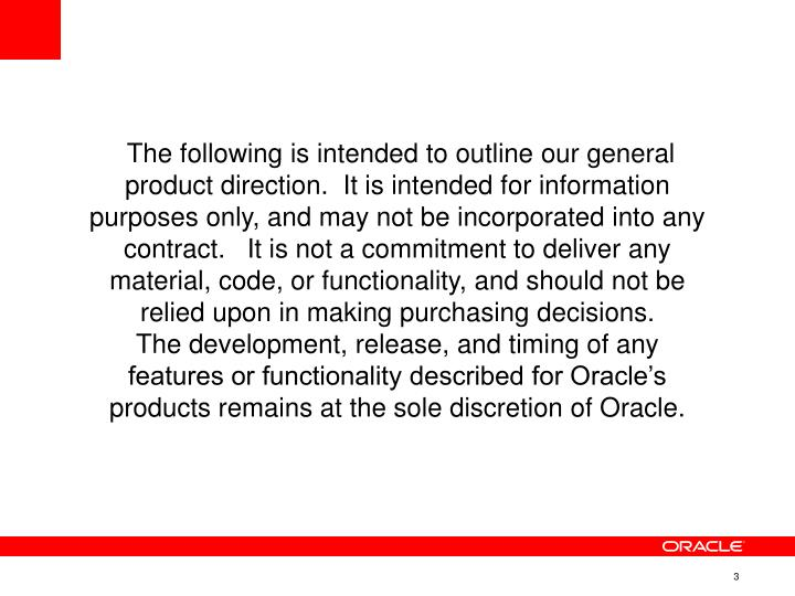 The following is intended to outline our general product direction.  It is intended for information...