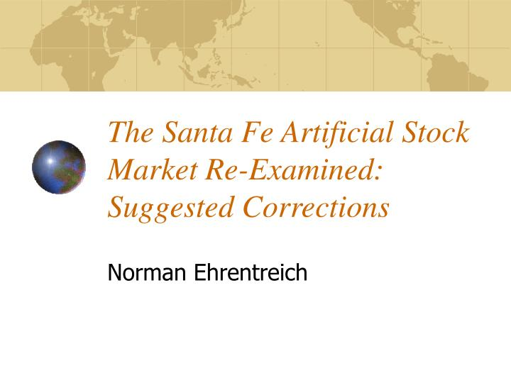 The Santa Fe Artificial Stock Market Re-Examined: Suggested Corrections