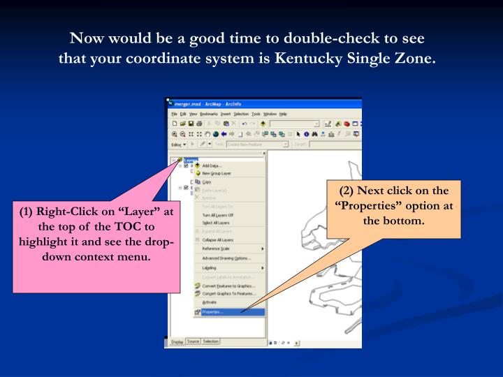 Now would be a good time to double-check to see that your coordinate system is Kentucky Single Zone.