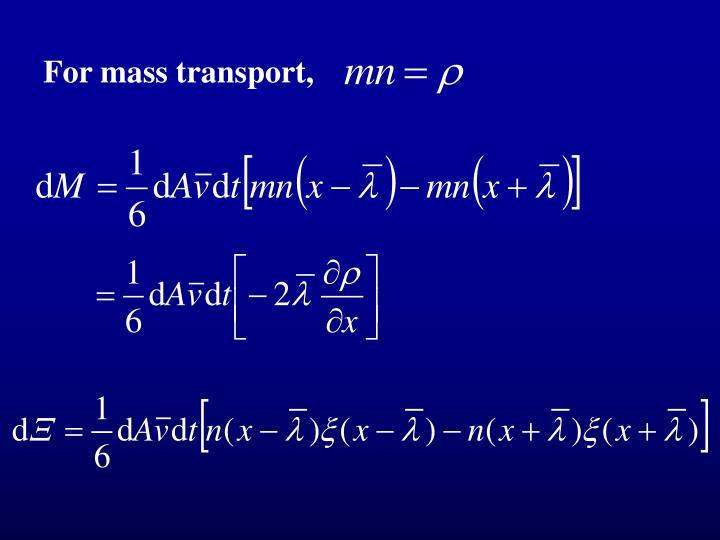 For mass transport,
