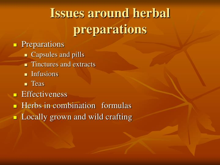 Issues around herbal preparations