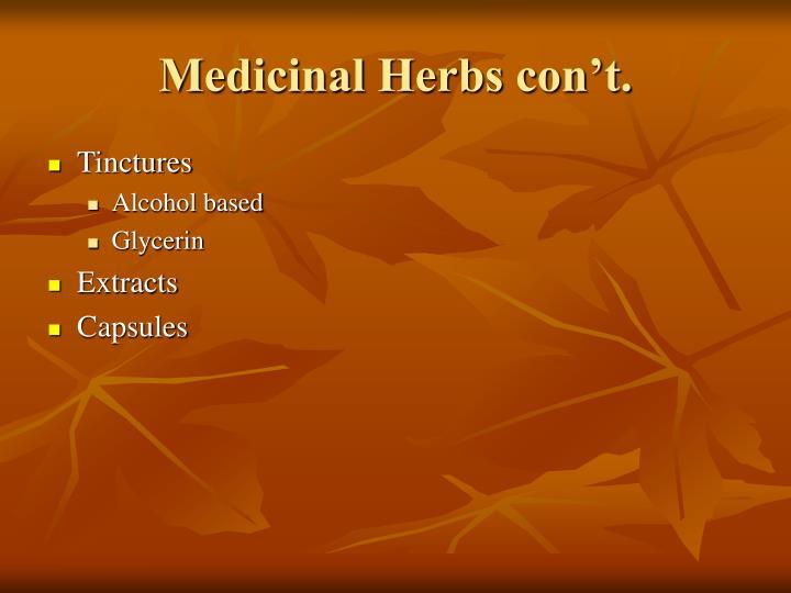 Medicinal Herbs con't.