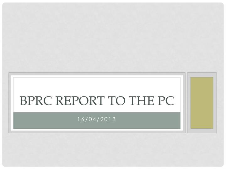 bprc report to the pc