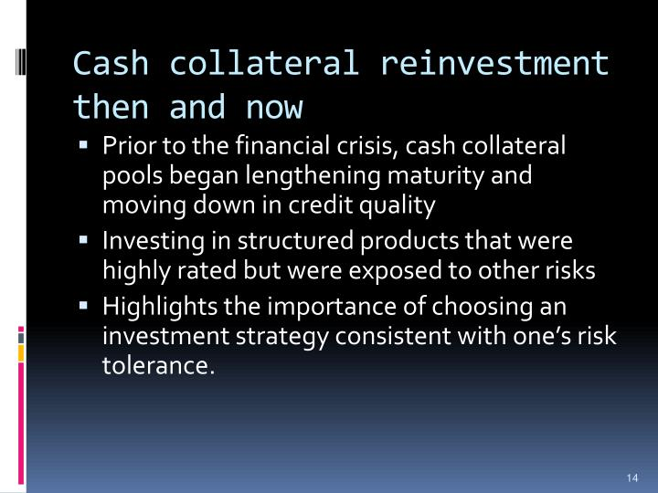 Cash collateral reinvestment then