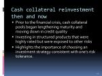 cash collateral reinvestment then and now