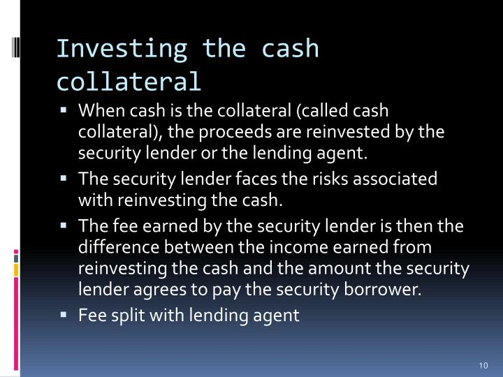 Investing the cash collateral