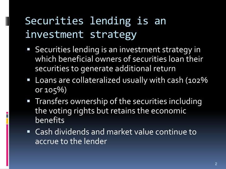 Securities lending is an investment