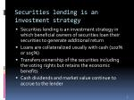 securities lending is an investment strategy