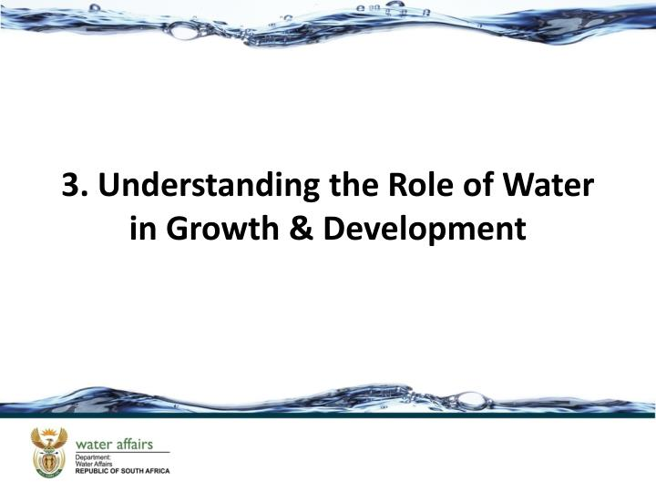 3. Understanding the Role of Water in Growth & Development