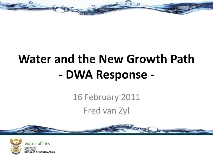 Water and the new growth path dwa response