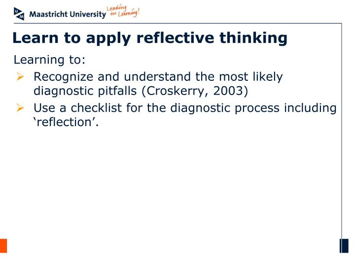 Learn to apply reflective thinking