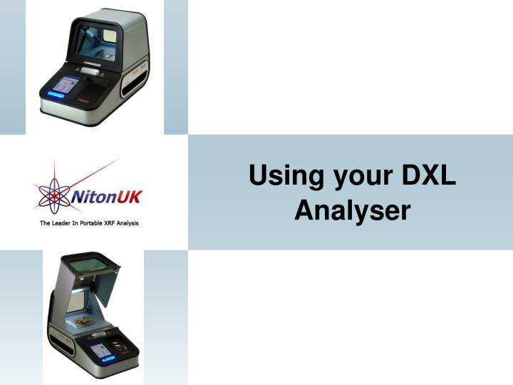 Using your DXL Analyser