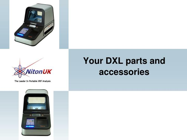Your DXL parts and