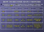 how to become sd in 5 months