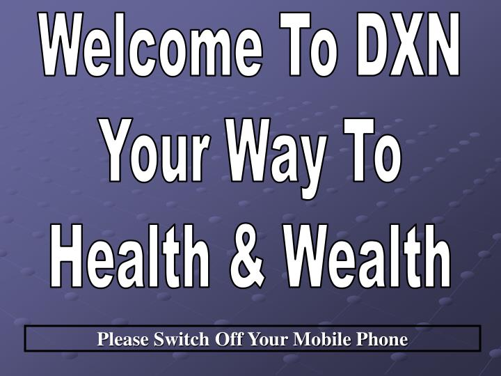 Welcome To DXN