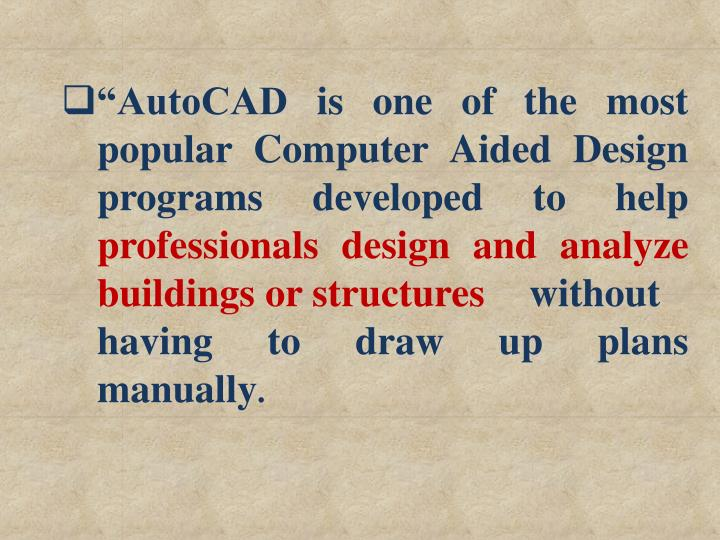 """AutoCAD is one of the most"
