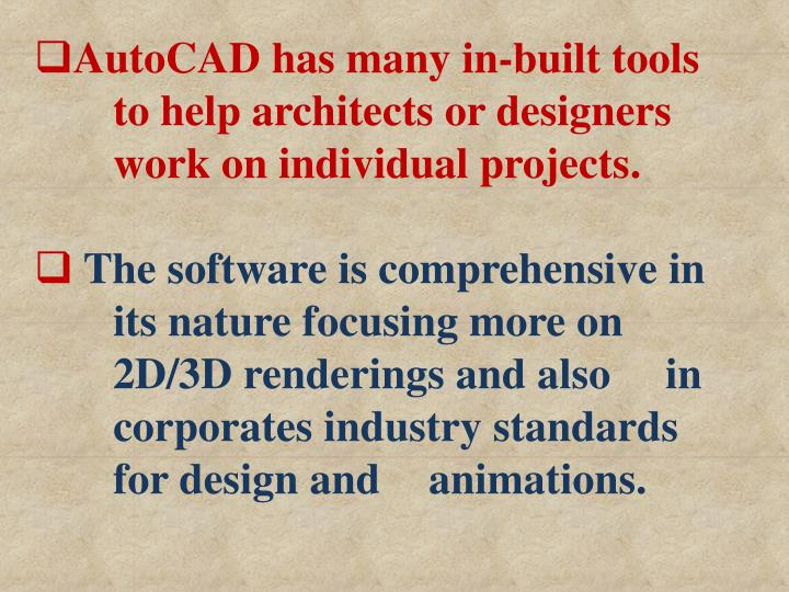 AutoCAD has many in-built tools