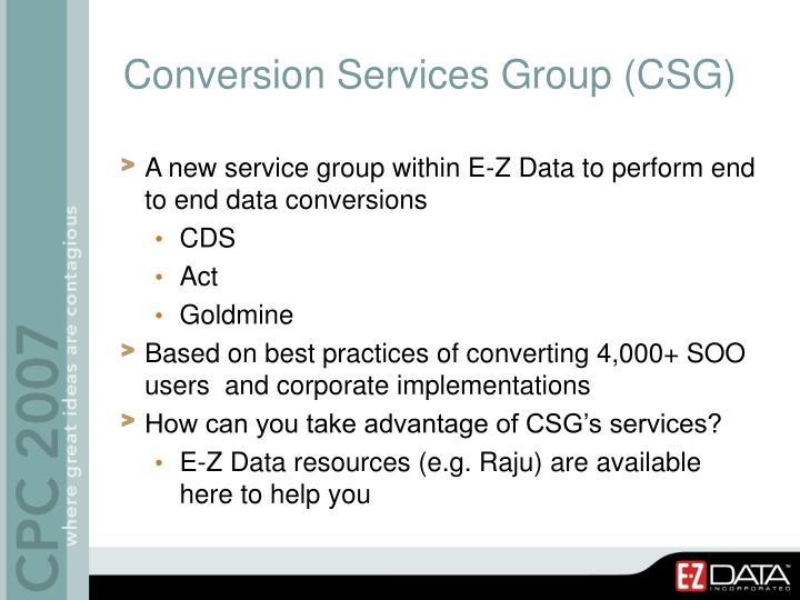 Conversion Services Group (CSG)