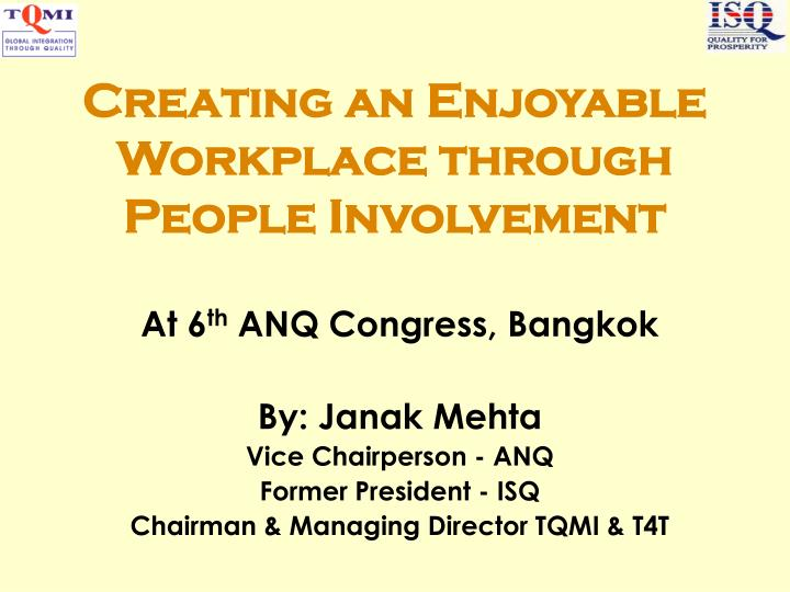 Creating an Enjoyable Workplace through People Involvement