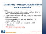 case study debug pci ide card does not work problem
