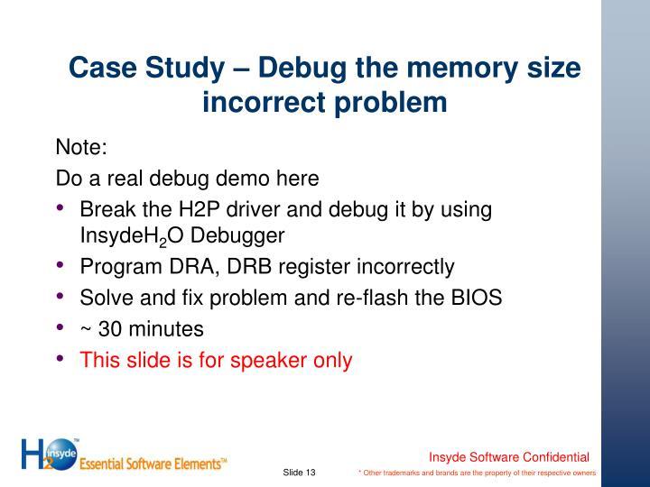 Case Study – Debug the memory size incorrect problem