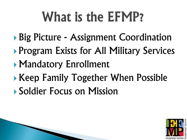 What is the EFMP?