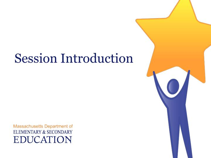 Session Introduction