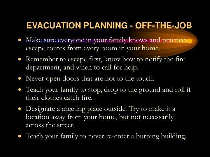 EVACUATION PLANNING - OFF-THE-JOB