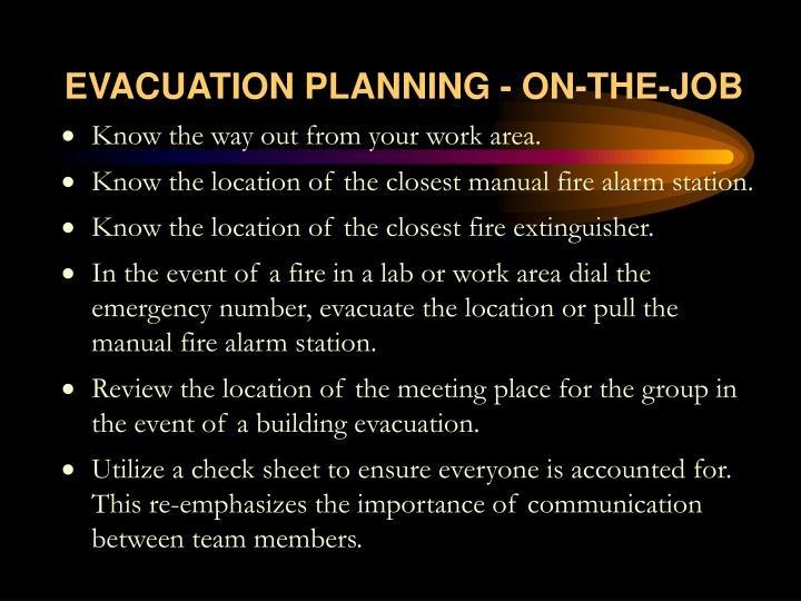 EVACUATION PLANNING - ON-THE-JOB