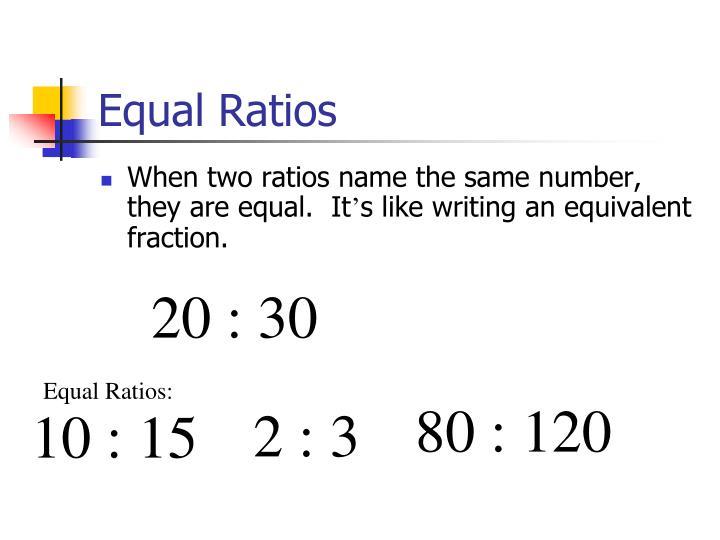 Equal Ratios