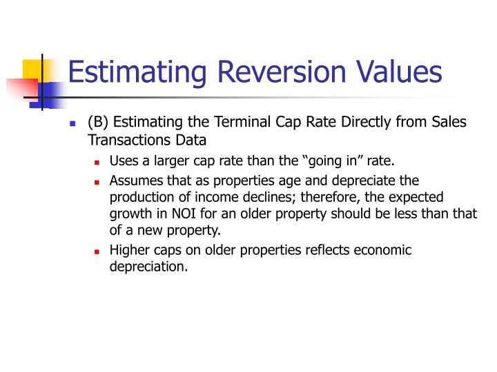 Estimating Reversion Values