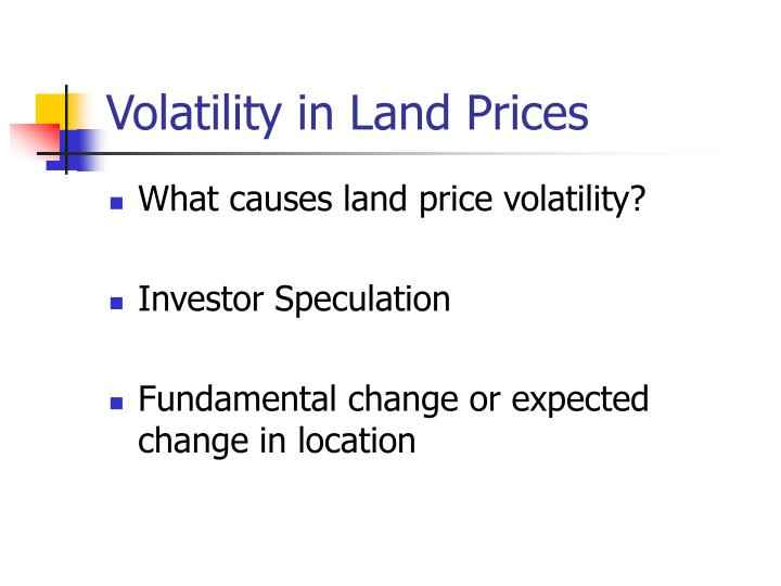 Volatility in Land Prices