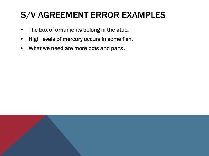 S/V Agreement error examples